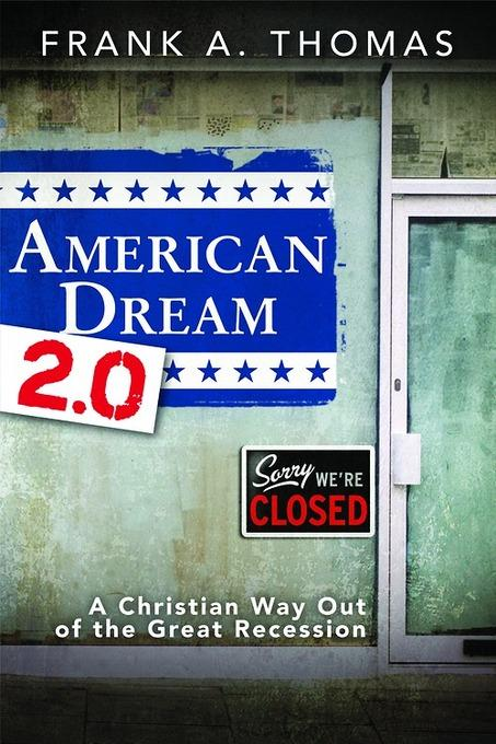American Dream 2.0: A Christian Way Out of the Great Recession EB9781426756788