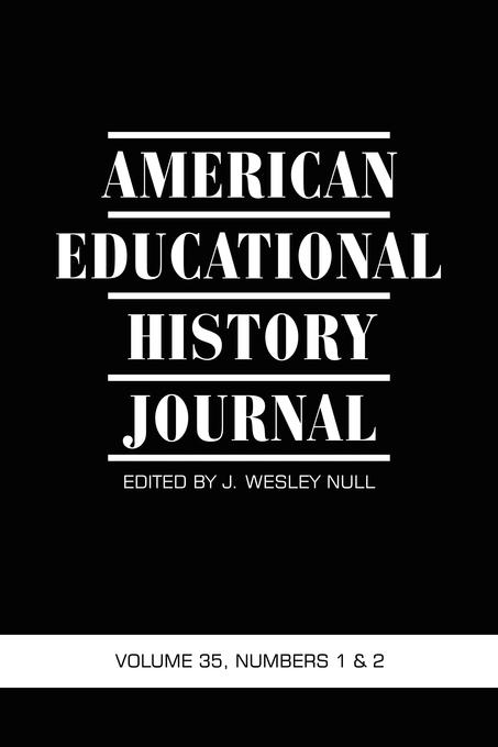 American Educational History Journal VOLUME 35, NUMBER 1 & 2 2008 EB9781607528180