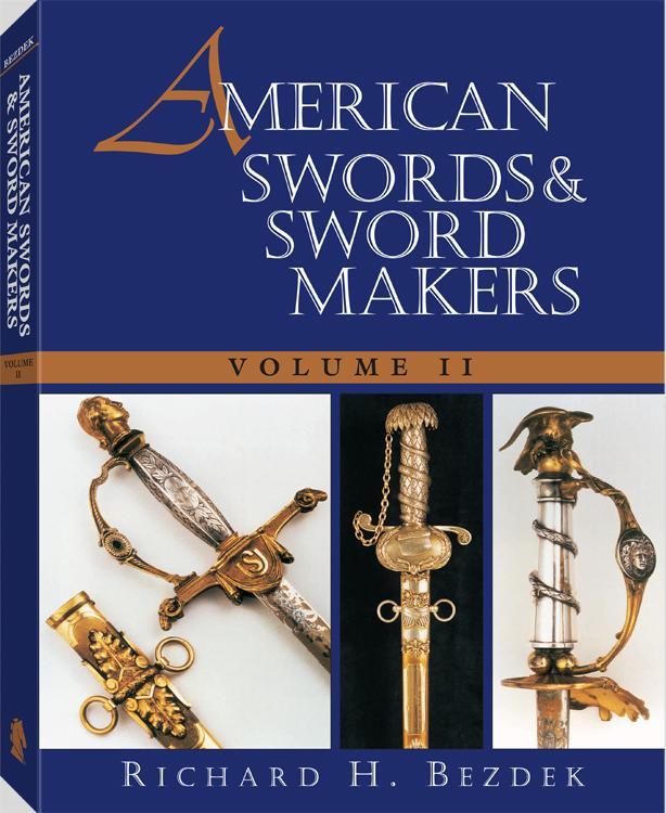 American Swords And Sword Makers: Volume II