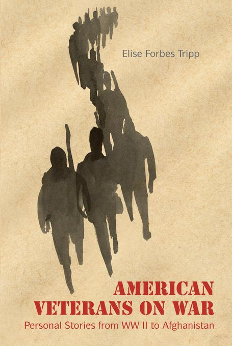 American Veterans on War: Personal Stories from WW II to Afghanistan EB9781623710002