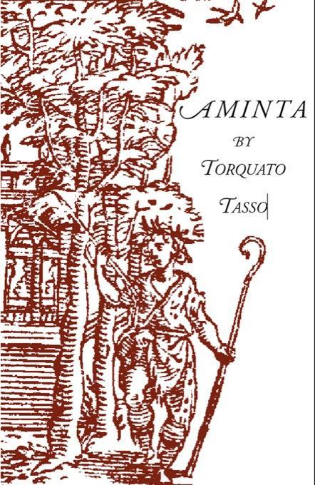 Aminta: A Pastoral Play EB9781599101606