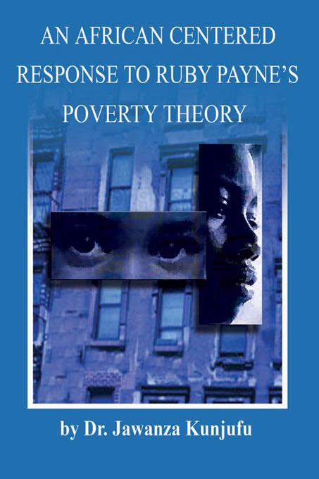 An African Centered Response to Ruby Payne's Poverty Theory EB9781934155295