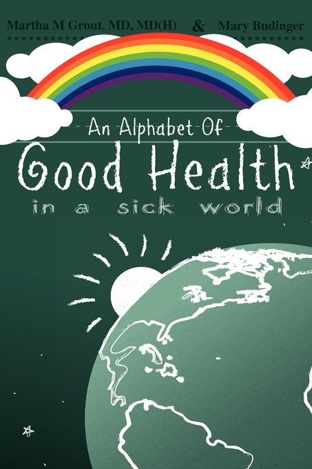 An Alphabet of Good Health in a Sick World EB9781932842555