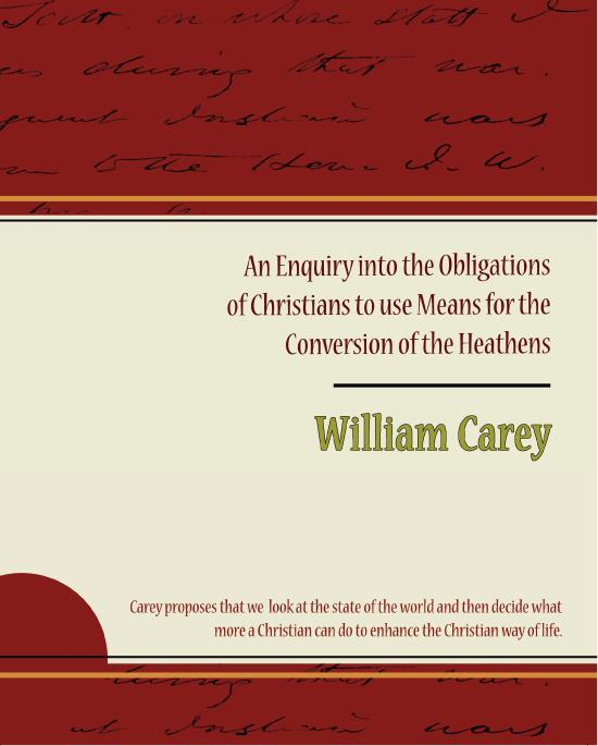 An Enquiry into the Obligations of Christians to use Means for the Conversion of the Heathens EB9781438545691