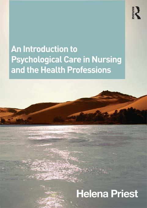 An Introduction to Psychological Care in Nursing and the Health Professions EB9781136644078