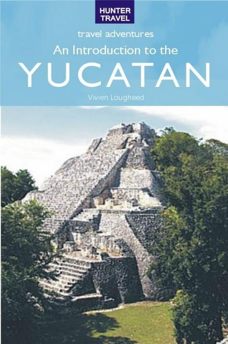 An Introduction to the Yucatan EB9781588437327
