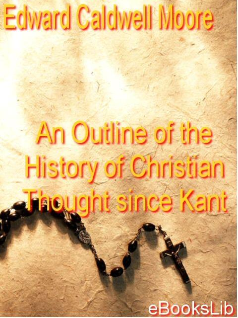 An Outline of the History of Christian Thought Since Kant EB9781412146630