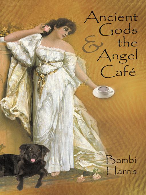 Ancient Gods and the Angel Caf?: The Fifth Book of the Afterlife Series EB9781475901610