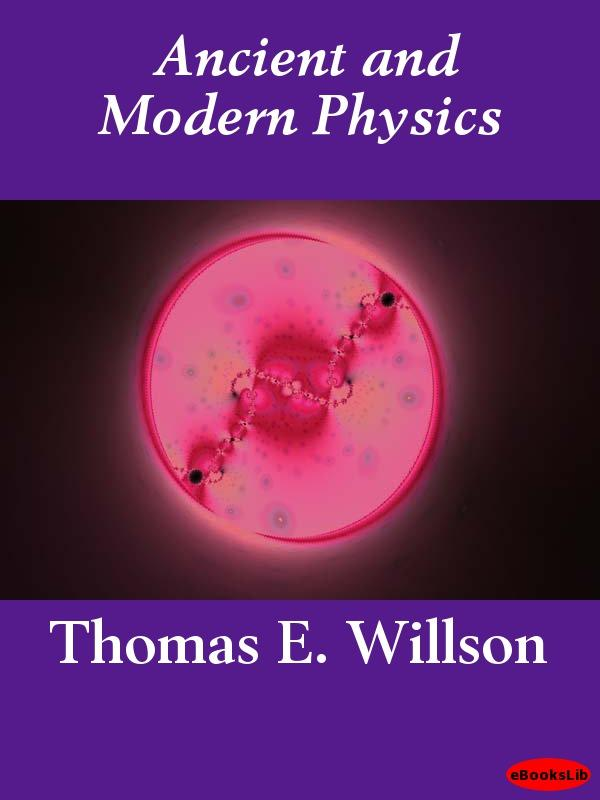 Ancient and Modern Physics EB9781412197083