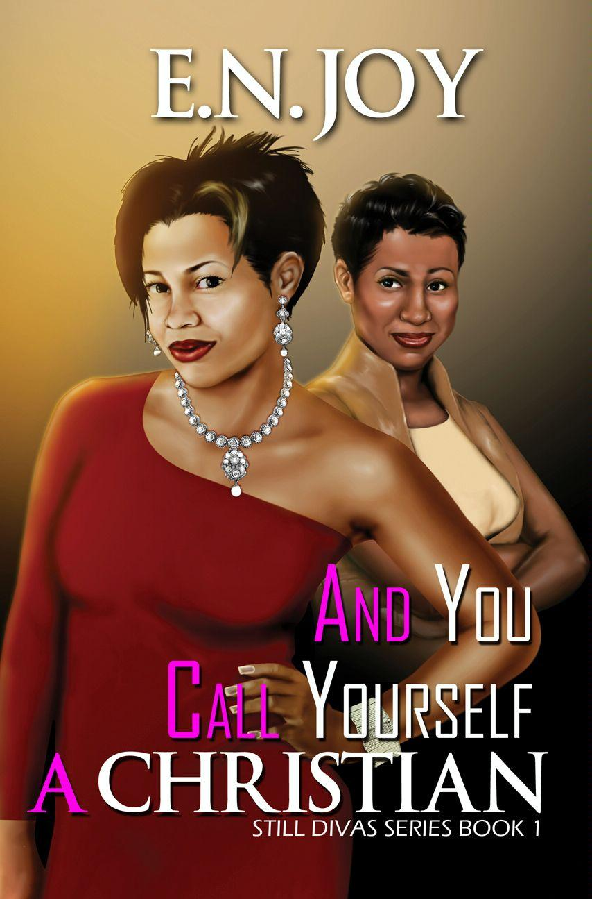 And You Call Yourself A Christian (Still Divas Series Book One) EB9781599832722