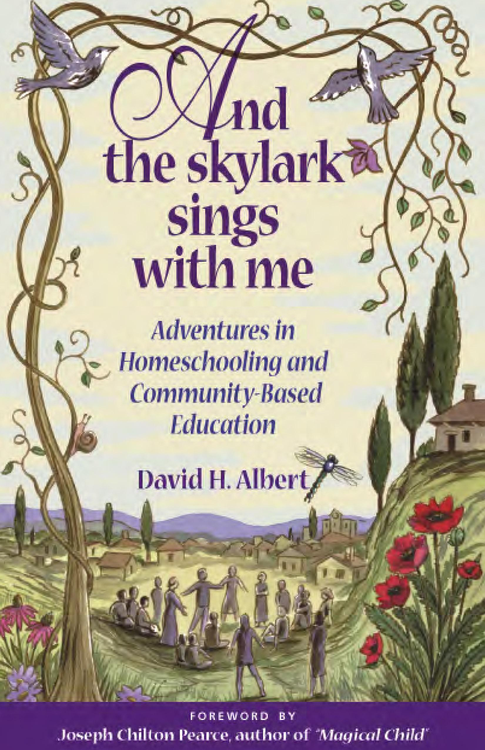 And the Skylark Sings with Me: Adventures in Homeschooling and Community-Based Education EB9781550923063