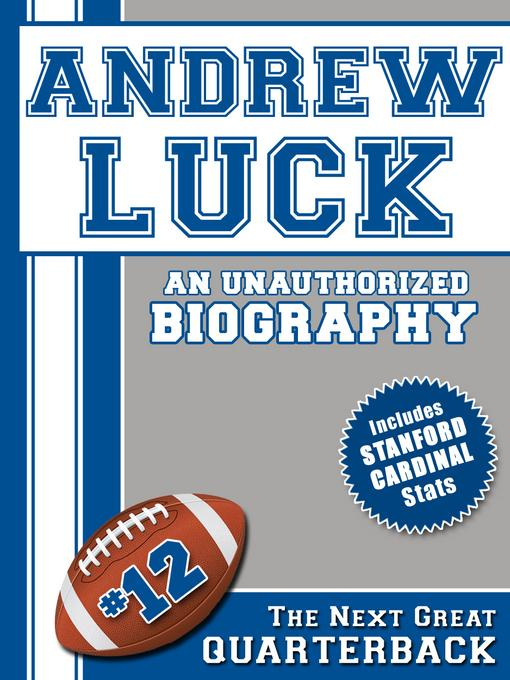 Andrew Luck: An Unauthorized Biography EB9781619841208