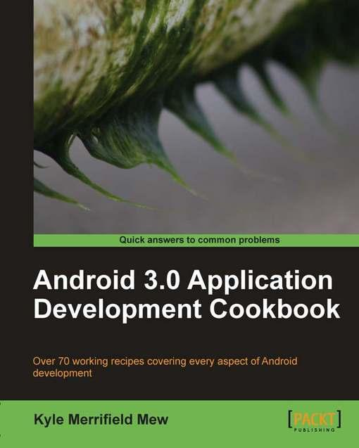 Android 3.0 Application Development Cookbook EB9781849512954