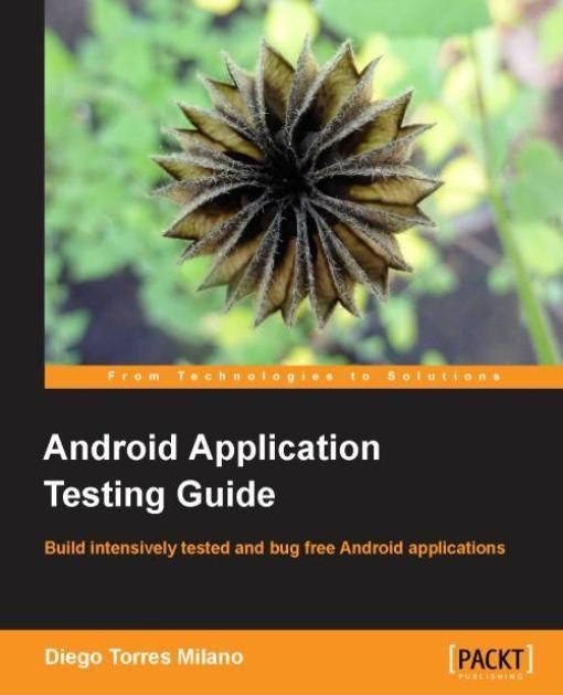 Android Application Testing Guide EB9781849513517