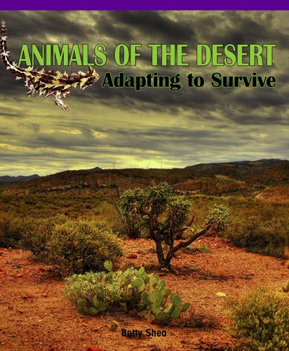 Animals of the Desert: Adapting to Survive EB9781435858336