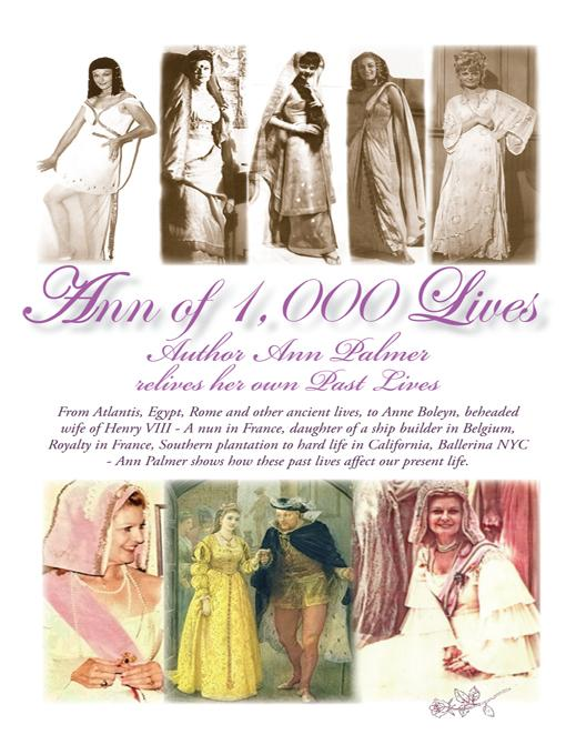 Ann Of 1,000 Lives: Author Ann Palmer relives her own Past Lives EB9781450269230