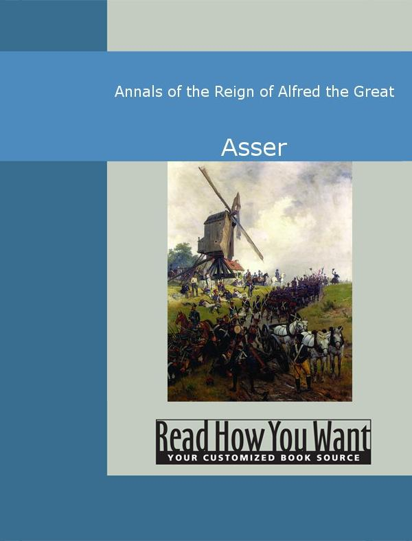 Annals of the Reign of Alfred the Great EB9781442935525