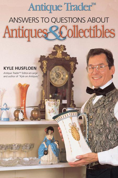 Antique Trader Answers To Questions About Antiques & Collectibles EB9781440225048