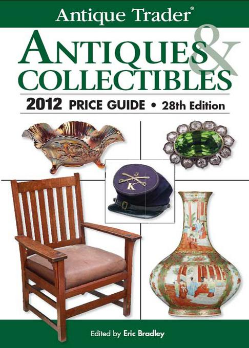 Antique Trader Antiques & Collectibles 2012 Price Guide EB9781440217159