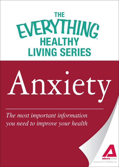 Anxiety: The most important information you need to improve your health EB9781440544484
