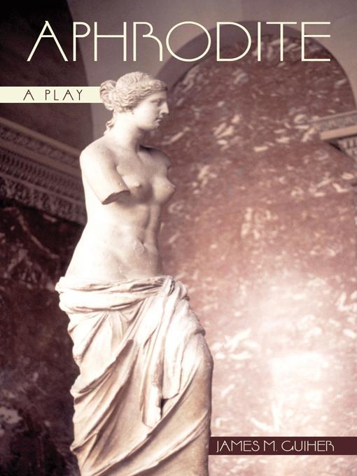 Aphrodite: A Play EB9781450248068