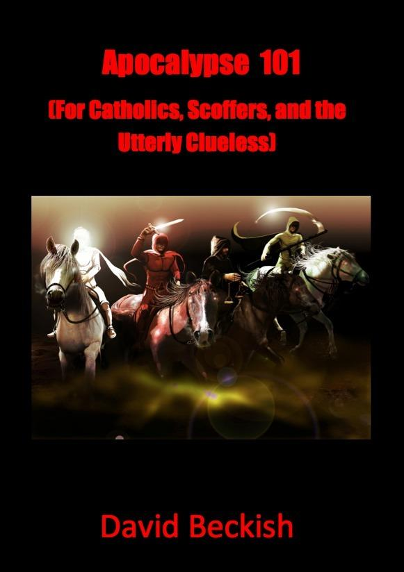 Apocalypse 101 (For Catholics, Scoffers, and the Utterly Clueless) EB9781456604998