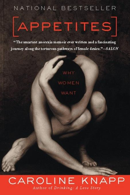 Appetites: Why Women Want EB9781582436951