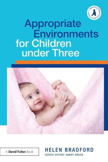 Appropriate Environments for Children Under 3 EB9781136644696