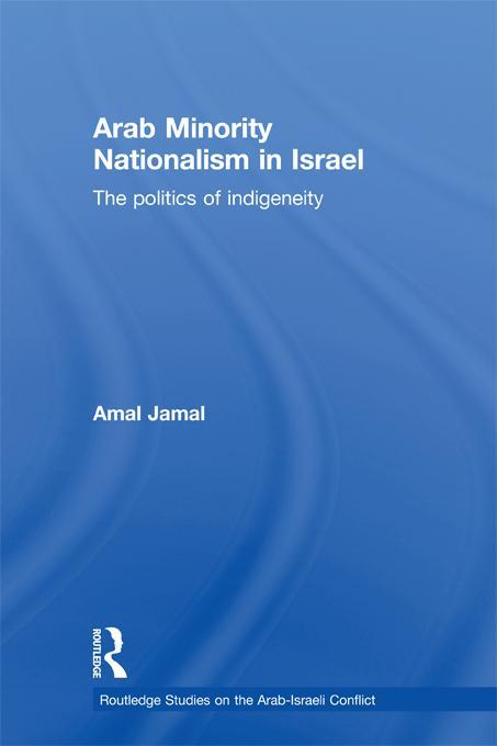 Arab Minority Nationalism in Israel EB9781136824128