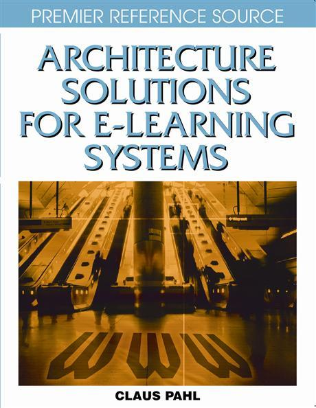 Architecture Solutions for E-Learning Systems EB9781599046358