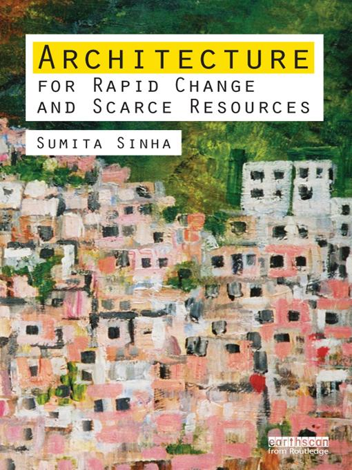 Architecture for Rapid Change and Scarce Resources EB9781136483837