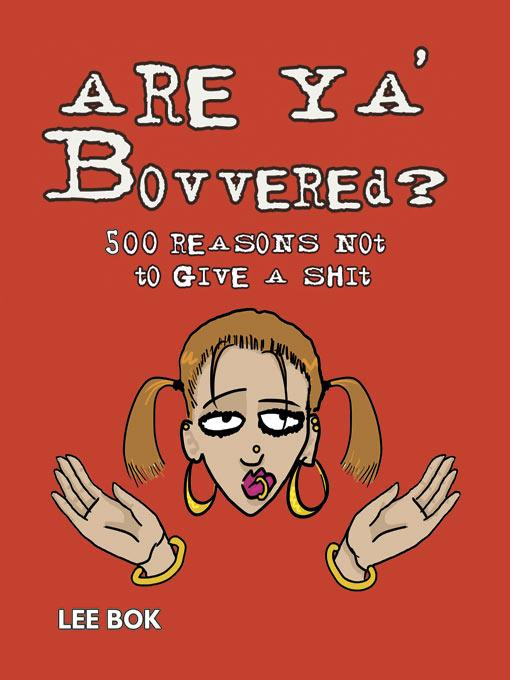 Are Ya Bovvered? - 500 Reasons Not To Give A Shit EB9781905102754