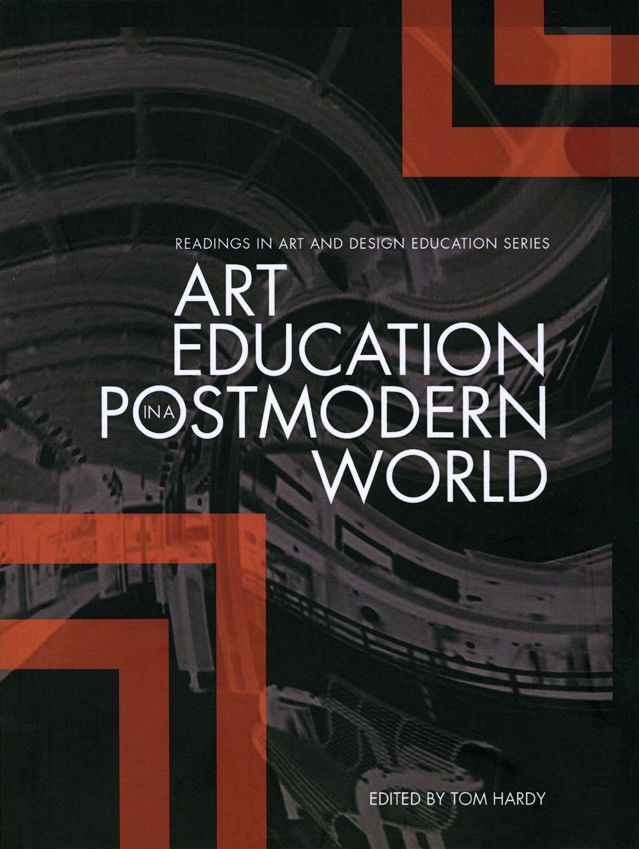 Art Education in a Postmodern World EB9781841509587