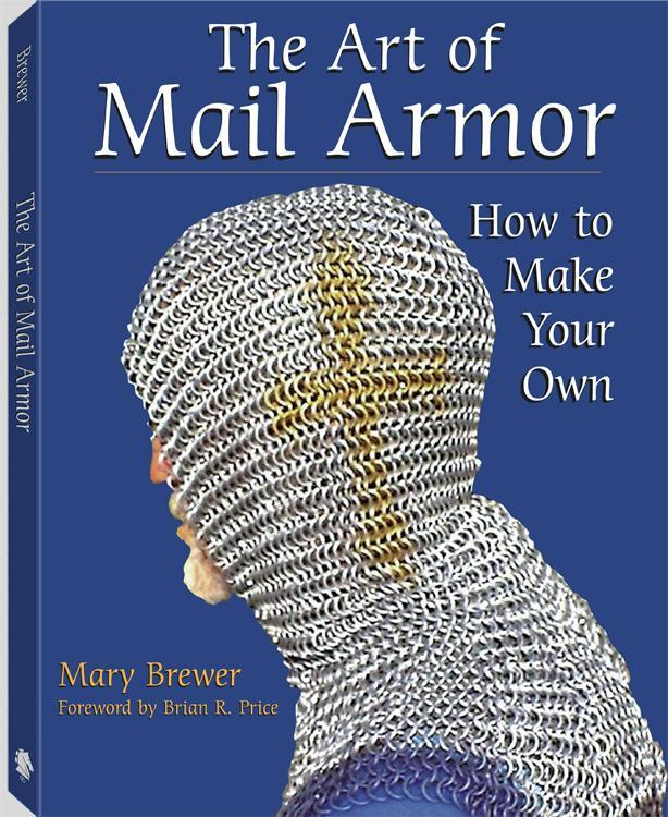 Art Of Mail Armor: How to Make Your Own EB9781581608083
