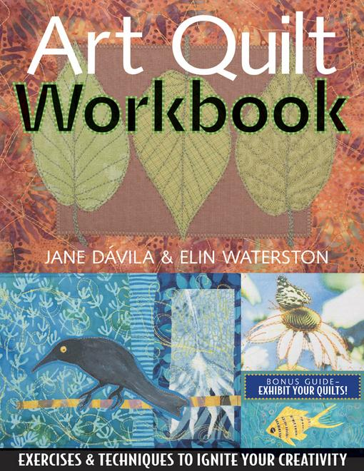 Art Quilt Workbook: Exercises & Techniques to Ignite Your Creativity EB9781607050001