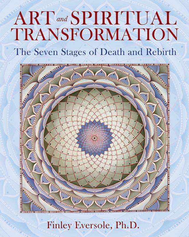 Art and Spiritual Transformation: The Seven Stages of Death and Rebirth EB9781594779251