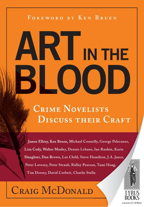 Art in the Blood: Crime Novelists Discuss Their Craft EB9781440532450