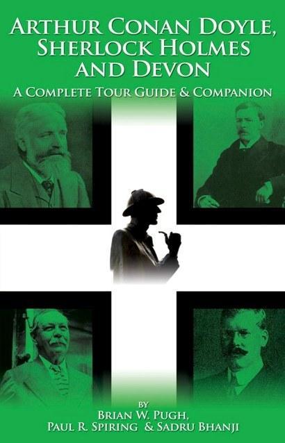 Arthur Conan Doyle, Sherlock Holmes and Devon: A Complete Tour Guide & Companion EB9781907685231