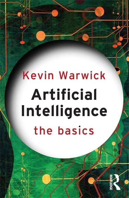 Artificial Intelligence: The Basics EB9781136629839