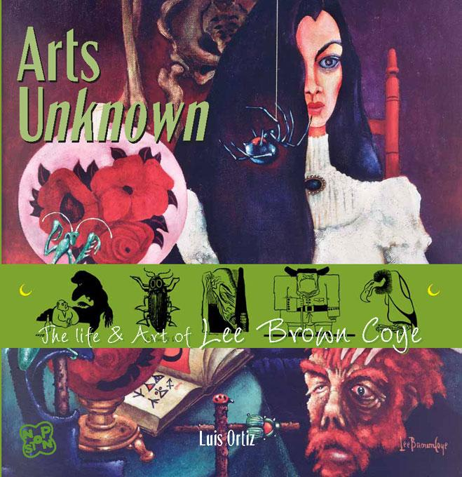 Arts Unknown: The Life & Art of Lee Brown Coye EB9781933065052