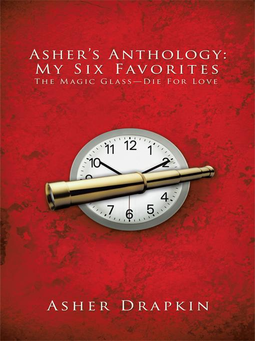 Asher's Anthology: My Six Favorites: The Magic Glass-Die For Love EB9781426979453