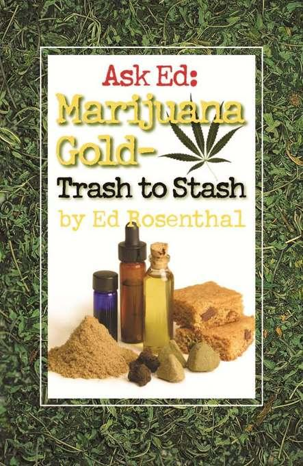 Ask Ed: Marijuana Gold: Trash to Stash EB9781936807024
