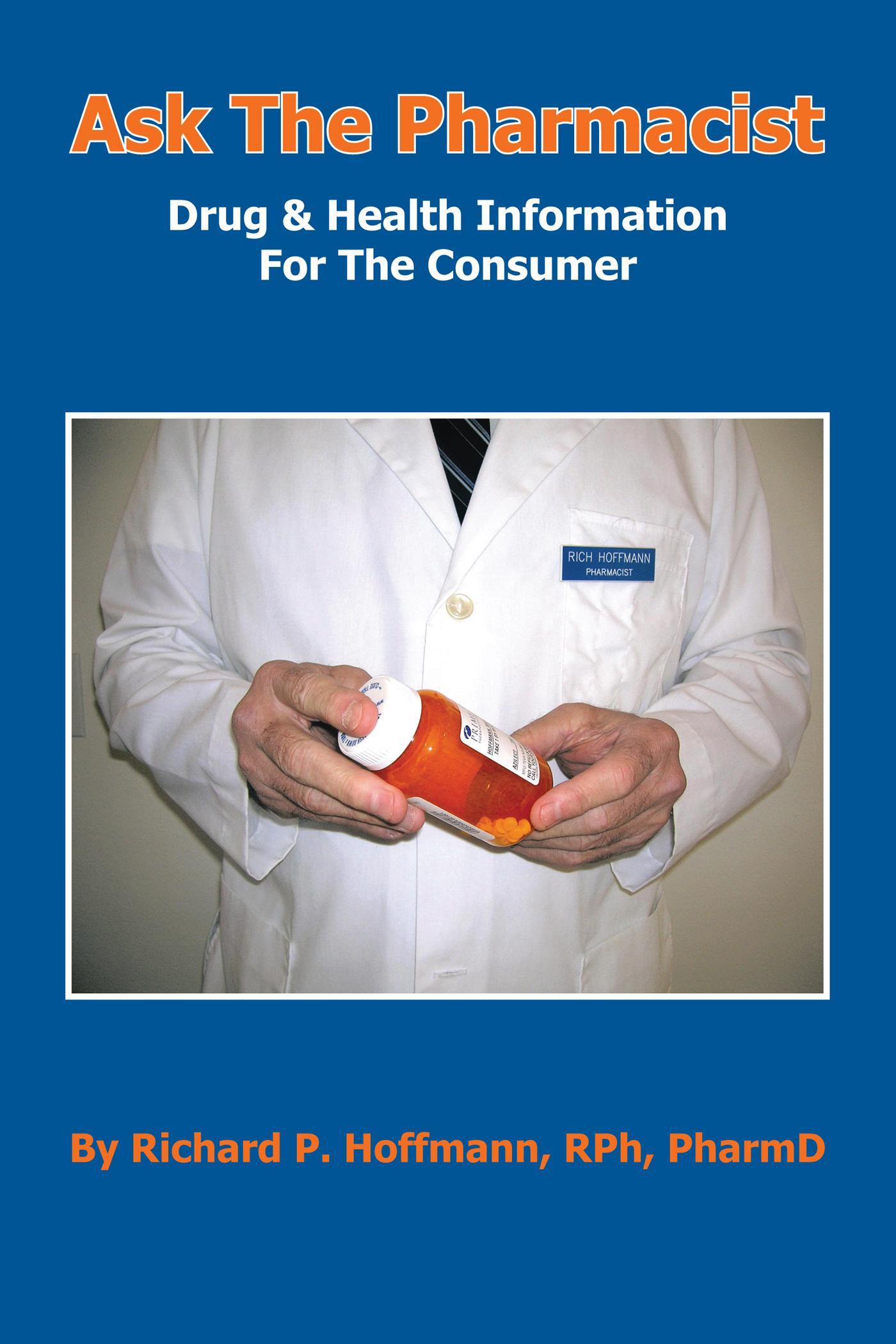 Ask The Pharmacist: Drug & Health Information For The Consumer