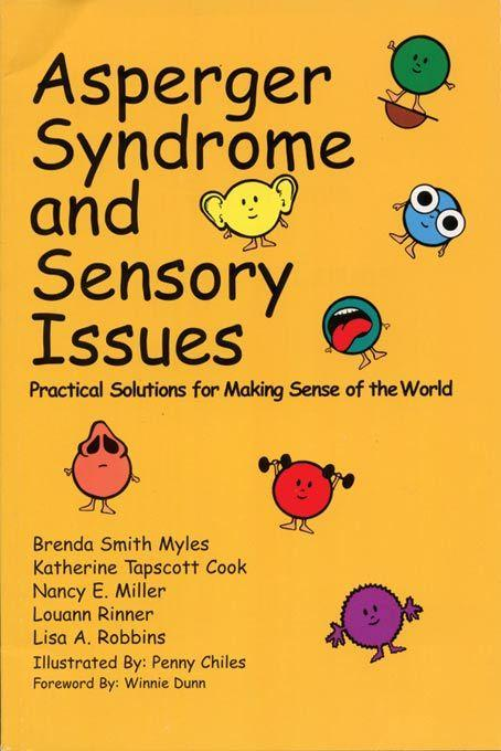 Asperger Syndrome and Sensory Issues: Practical Solutions for Making Sense of the World EB9781937473150