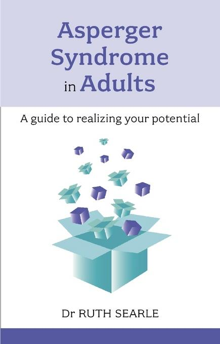 Asperger Syndrome in Adults: A guide to realising your potential EB9781847091703