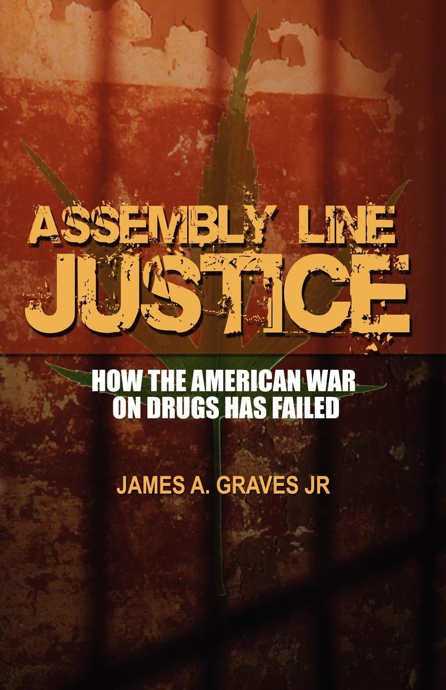 Assembly Line Justice:  America's War on Drugs EB9781591463030