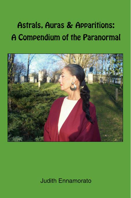 Astrals, Auras & Apparitions:A Compendium of the Paranormal