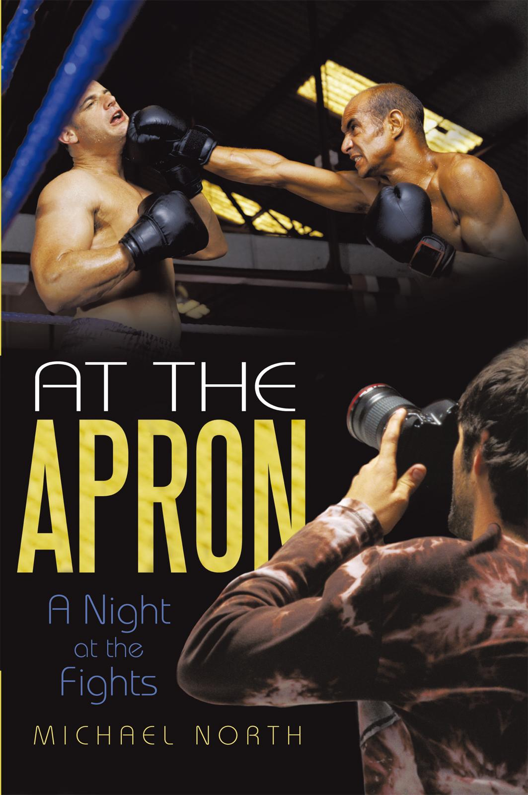 At the Apron: A Night at the Fights EB9781462036684
