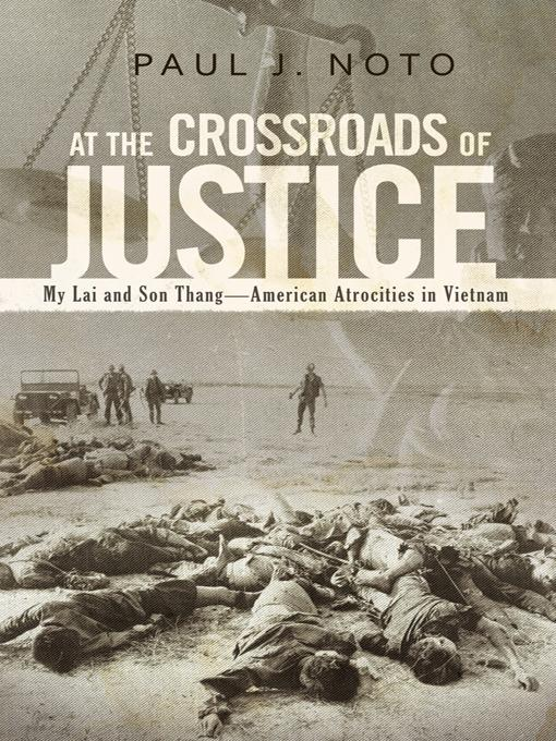 At the Crossroads of Justice: My Lai and Son Thang-American Atrocities in Vietnam EB9781462050130