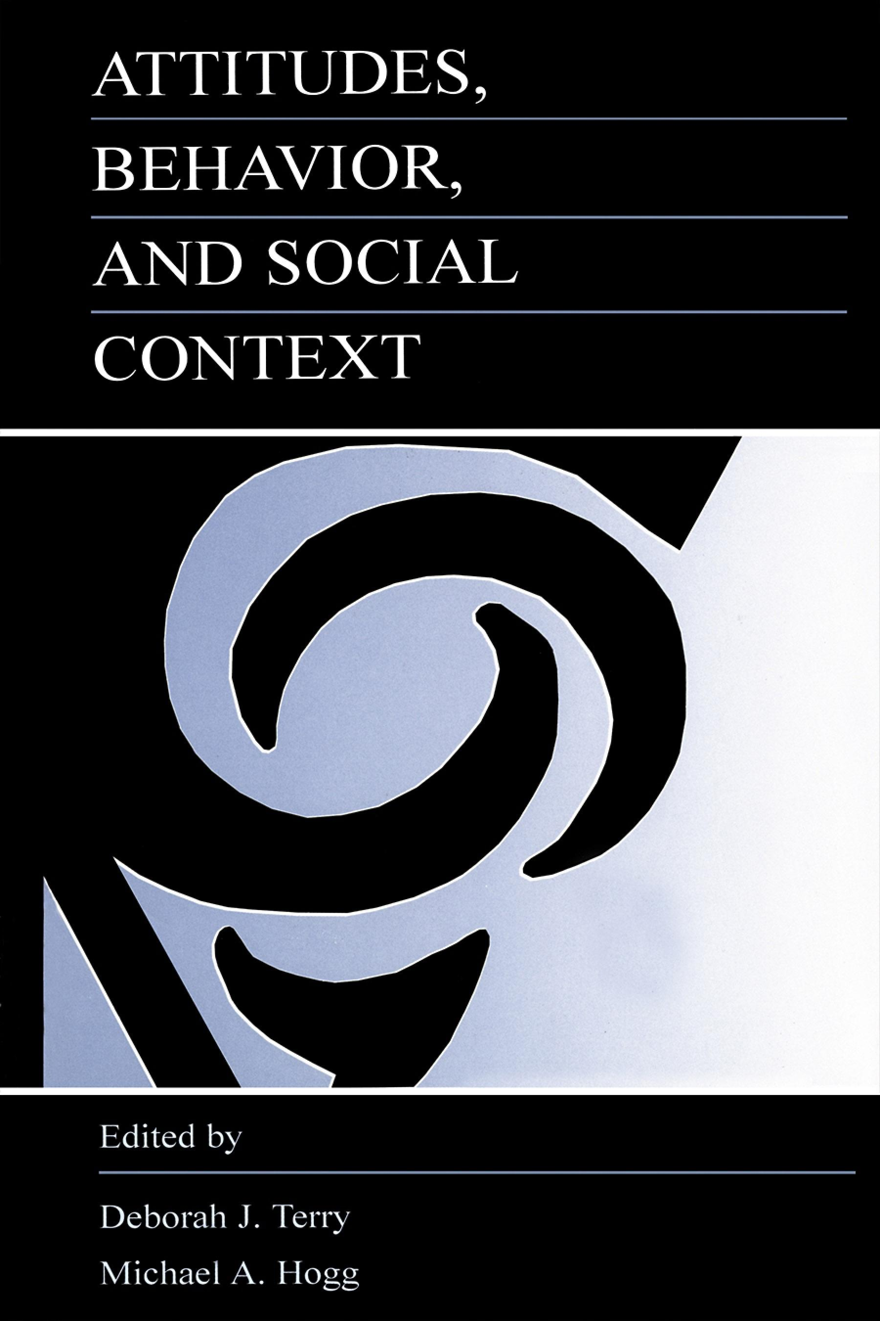 Attitudes, Behavior, and Social Context: The Role of Norms and Group Membership EB9781410603210